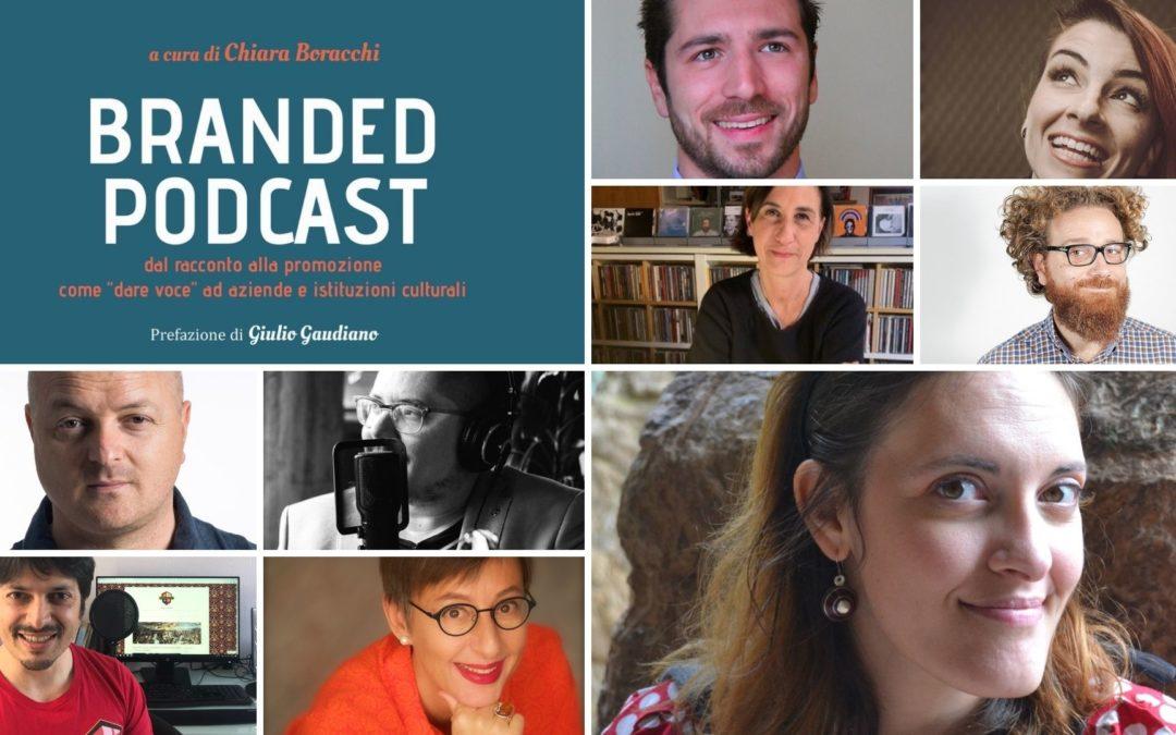 Branded Podcast. Dal racconto alla promozione, come 'dare voce' ad aziende e istituzioni culturali